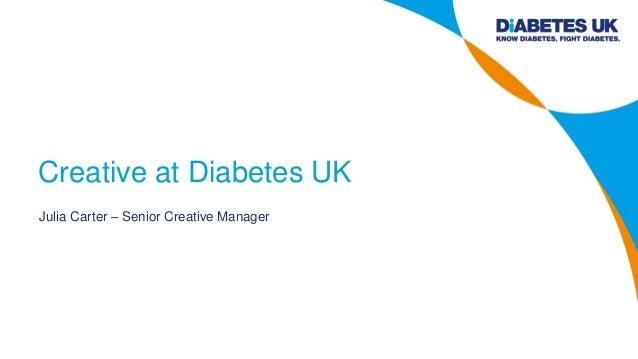 Julia Carter – Senior Creative Manager Creative at Diabetes UK