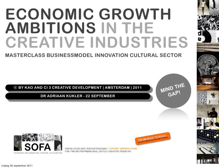 ECONOMIC GROWTH  AMBITIONS IN THE  CREATIVE INDUSTRIES  MASTERCLASS BUSINESSMODEL INNOVATION CULTURAL SECTOR              ...