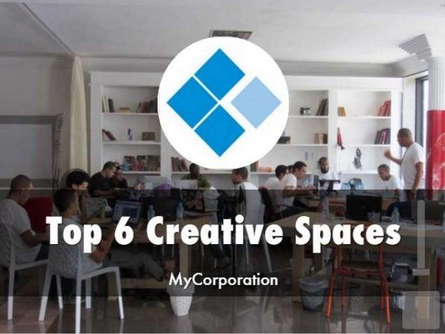 Top 6 Creative Spaces I  MyCorporation  | l'| ' '7 I—'l