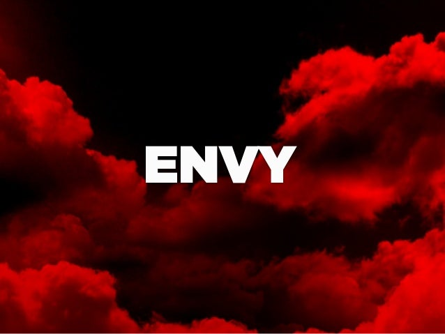 Body reactions to envy We add a lot of cortisol and glutamate to our blood stream Mind focus on anger
