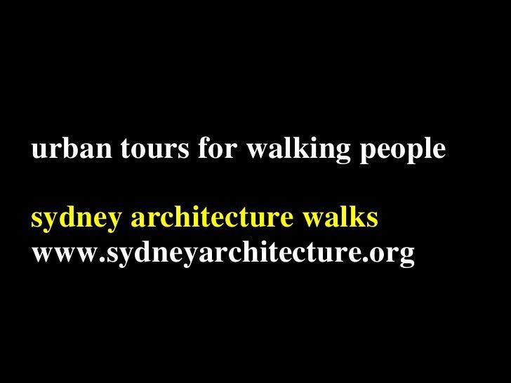 u rban tours for walking people sydney architecture walks www.sydneyarchitecture.org