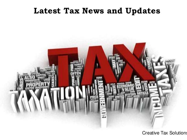 Latest Tax News and Updates Creative Tax Solutions