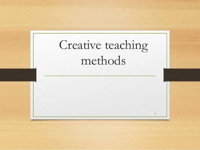 methods of teaching creative writing Here's how you can use popular creative writing techniques to make your teaching philosophy staff comes to turn your abilities from writing creative to essay.