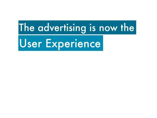 """A great ad campaign will makea bad product fail faster.""William Bernbach"