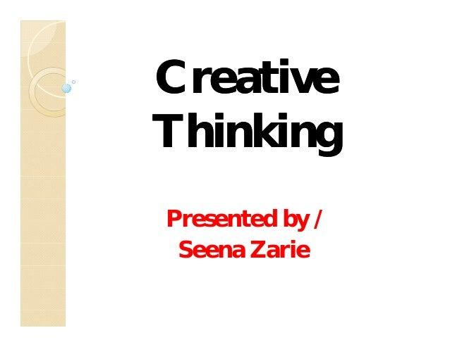 CreativeThinkingPresented by / Seena Zarie