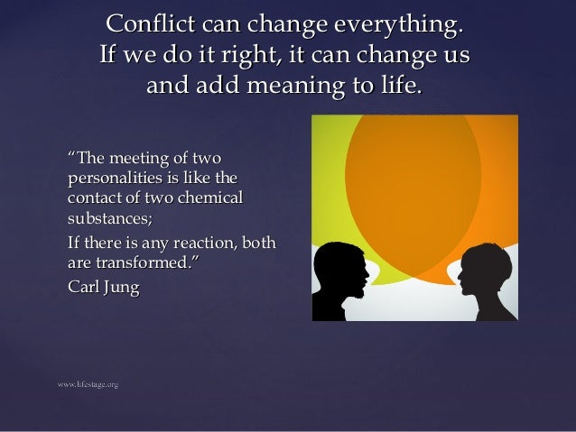 it is through conflict that we grow But i believe we grow in our relationships by reconciling our differences that's how we become more loving people and truly experience the fruits of marriage in the same way that the grand canyon expands as the colorado river fights its way through, healthy conflict helps a marriage to grow and evolve.