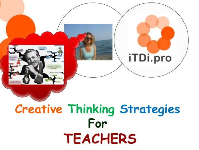 Creative Thinking Strategies For TEACHERS