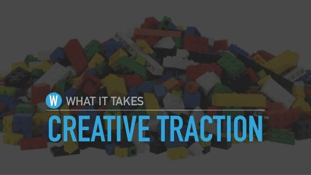 CREATIVE TRACTION WHAT IT TAKESW TM