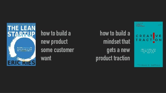 how to build a new product some customer want how to build a mindset that gets a new product traction