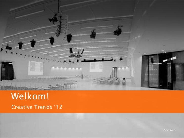 """Welkom!Creative Trends """"12                      GOC 2012"""