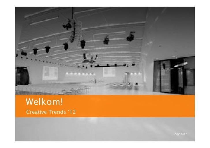 Welkom!Creative Trends '12                      GOC 2012