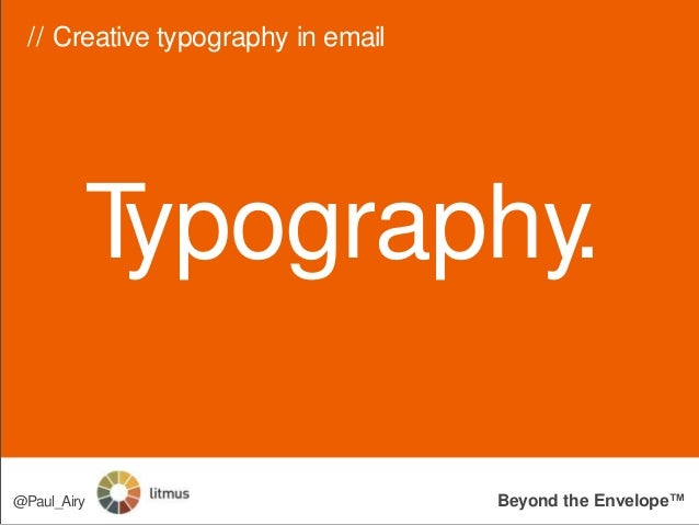 Typography. // Creative typography in email Beyond the Envelope™@Paul_Airy