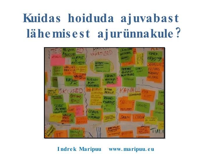 """Indrek Maripuu  www.maripuu.eu Kuidas ajurünnak """"tööle"""" panna?"""