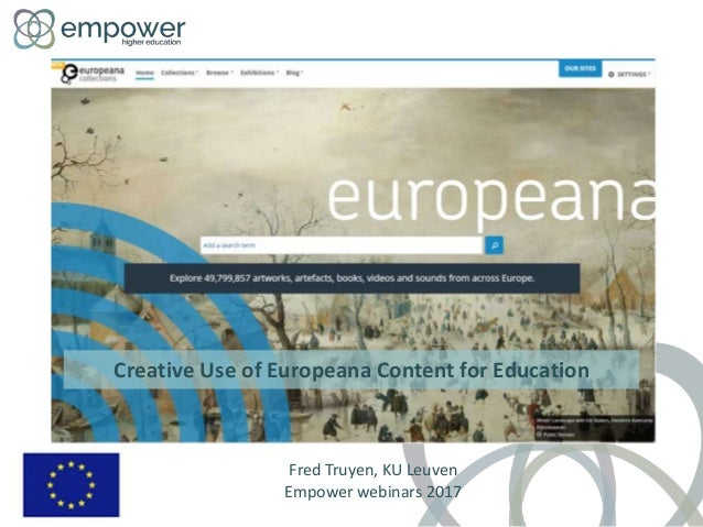Creative Use of Europeana Content for Education Fred Truyen, KU Leuven Empower webinars 2017