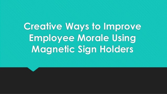 Creative Ways to Improve Employee Morale Using Magnetic Sign Holders