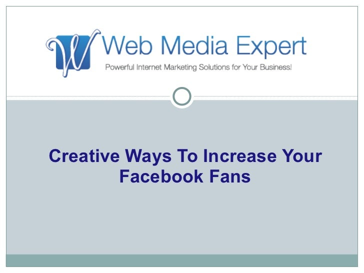 Creative Ways To Increase Your Facebook Fans