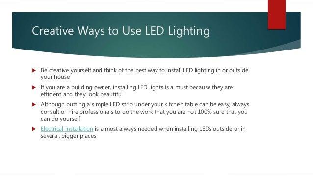 Creative Ways To Use Led Lighting