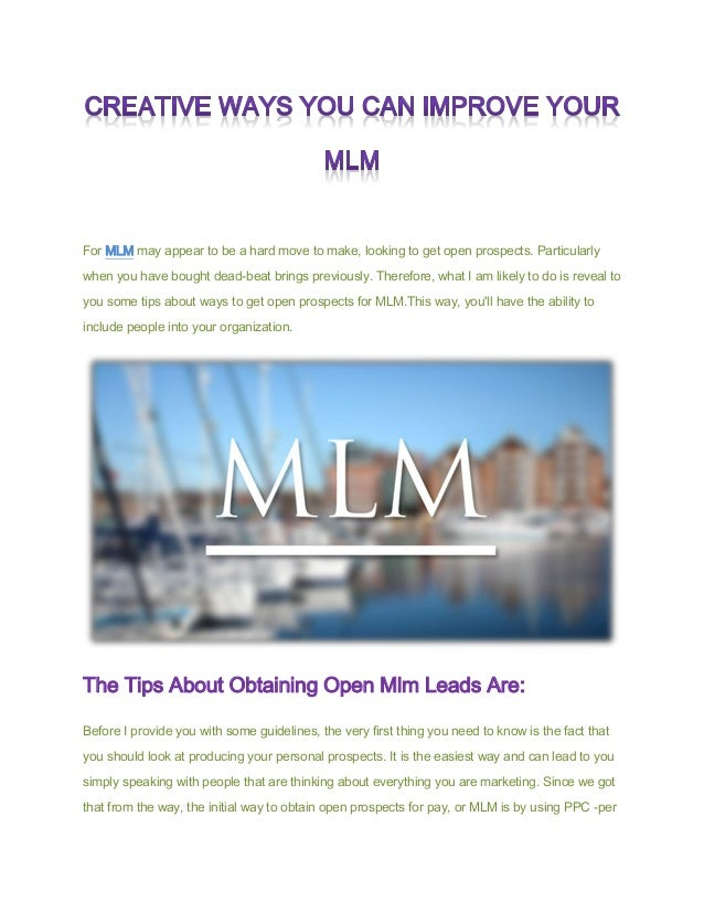 For MLM may appear to be a hard move to make, looking to get open prospects. Particularly when you have bought dead-beat b...