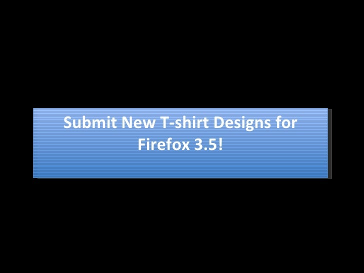 Submit New T-shirt Designs for Firefox 3.5!