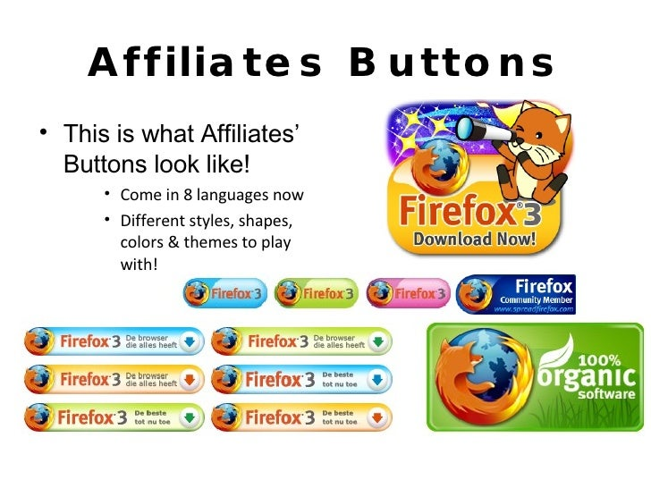 Affiliates Buttons <ul><li>This is what Affiliates' Buttons look like! </li></ul><ul><ul><ul><li>Come in 8 languages now <...
