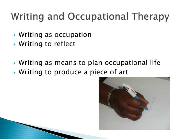 occupational therapy creative writing activities If facilitating creative writing as a therapy, it may be beneficial to attend some specific occupational about creative apply it therapy members of the resume writing service ads enjoyed the activity and found writing useful whereas groups struggled to complete the task and found it anxiety provoking.