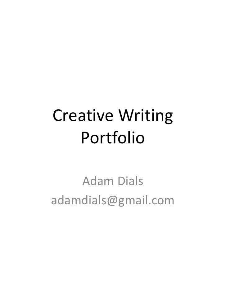 Creative Writing Portfolio Adam Dials Adamdials@gmail.com ...