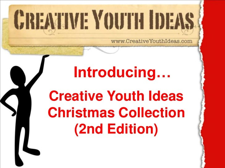 Introducing…Creative Youth IdeasChristmas Collection    (2nd Edition)