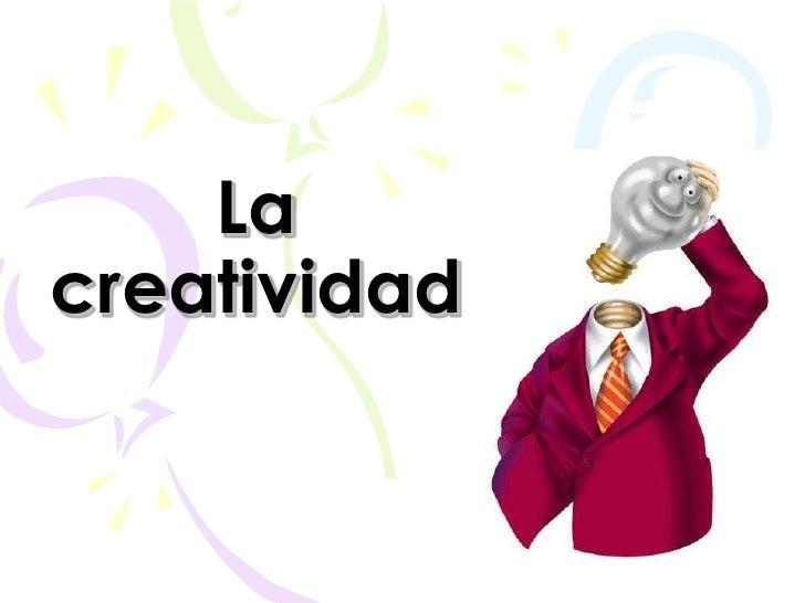 La creatividad<br />