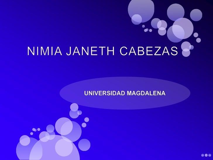NIMIA JANETH CABEZAS<br />UNIVERSIDAD MAGDALENA<br />