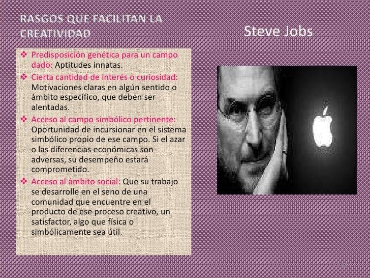Steve Jobs Predisposición genética para un campo  dado: Aptitudes innatas. Cierta cantidad de interés o curiosidad:  Mot...
