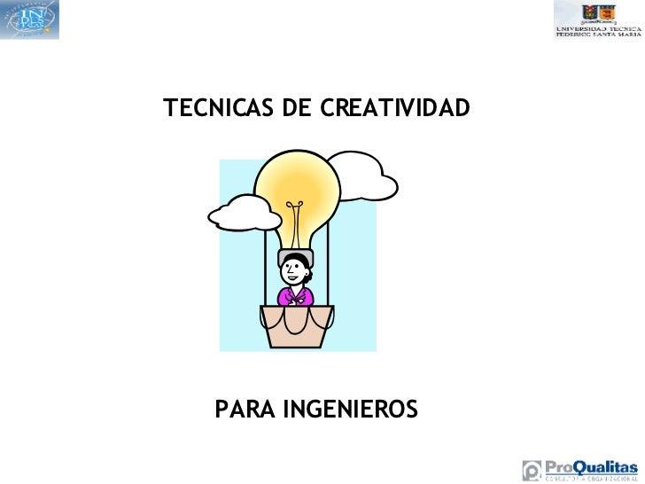 TECNICAS DE CREATIVIDAD PARA INGENIEROS