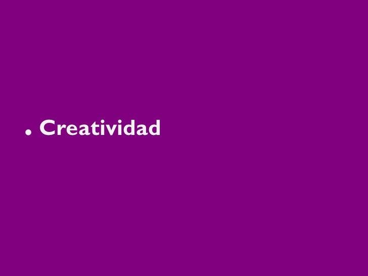 . Creatividad