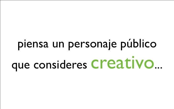 La creatividad: qué, cómo y para qué? Slide 2