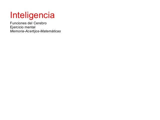 Inteligencia                    CulturaFunciones del CerebroEjercicio mentalMemoria-Acertijos-Matemáticas