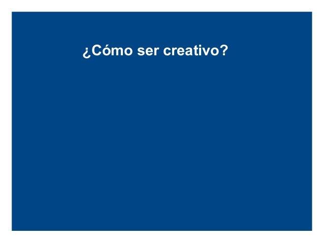 ¿Cómo ser creativo?  Evita los Bloqueos