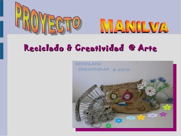 Reciclado & Creatividad @ Arte