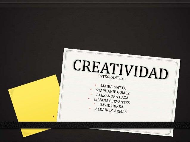 La creatividad es, la pequeña luz que todas las personas tenemos, creada por medio de nuestros sentimientos, pensamientos,...