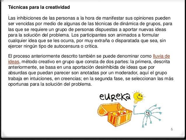 7 Juegos de creatividad Creatividad implica descubrimiento, imaginación, improvisación. Exige apertura para aceptar lo nue...