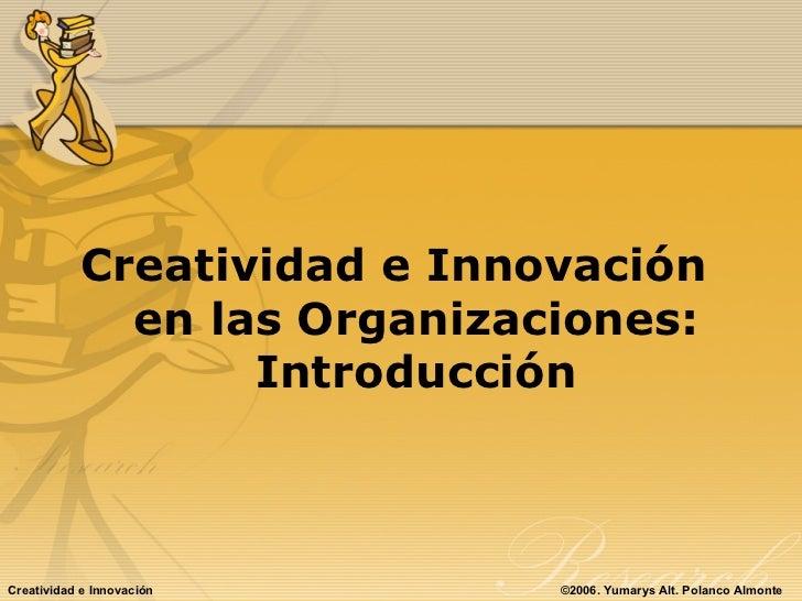 Creatividad e Innovacion en las Organizaciones Slide 3
