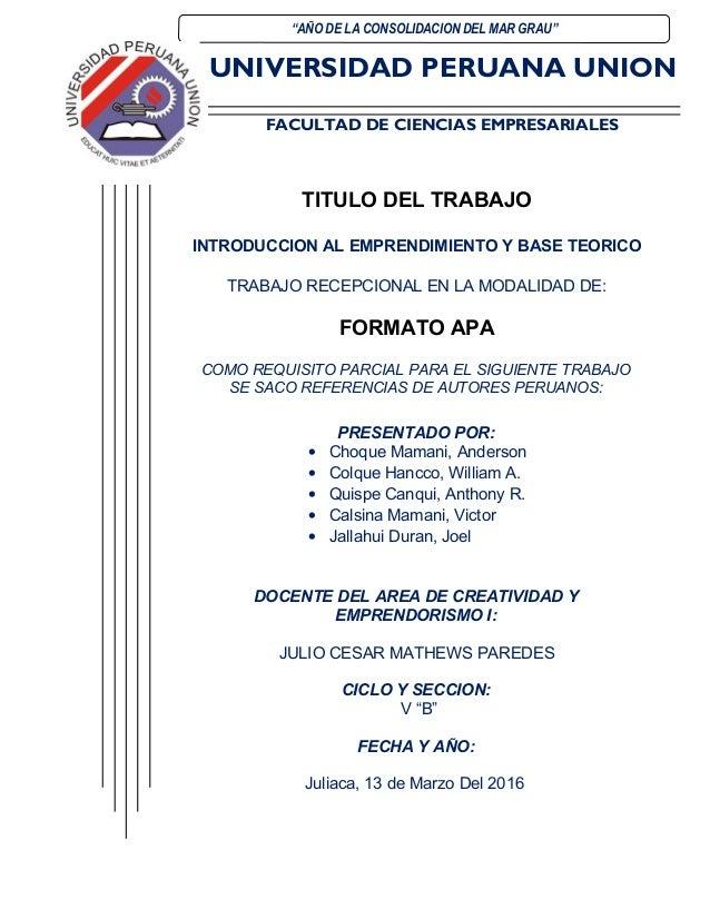 """UNIVERSIDAD PERUANA UNION FACULTAD DE CIENCIAS EMPRESARIALES """"AÑO DE LA CONSOLIDACION DEL MAR GRAU"""" TITULO DEL TRABAJO INT..."""