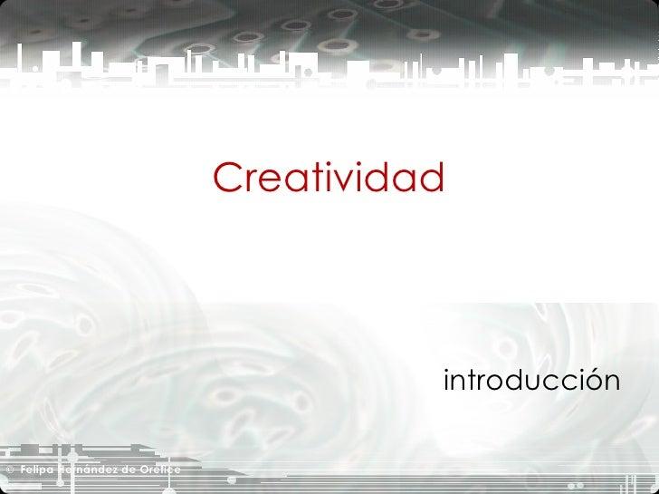 Creatividad introducción ©   Felipa Hernández de Orefice