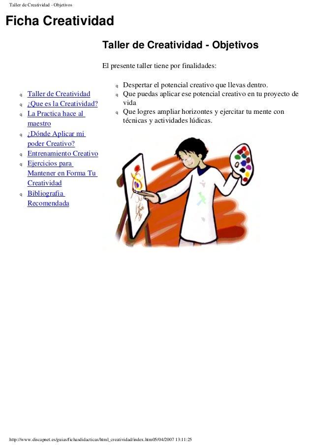 Taller de Creatividad - Objetivos Ficha Creatividad q Taller de Creatividad q ¿Que es la Creatividad? q La Practica hace a...