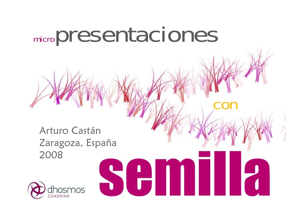 presentaciones micro                         con  Arturo Castán  Zaragoza, España  2008