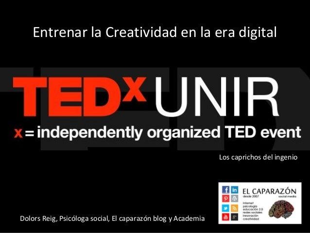 Entrenar la Creatividad en la era digital                                                              Los caprichos del i...