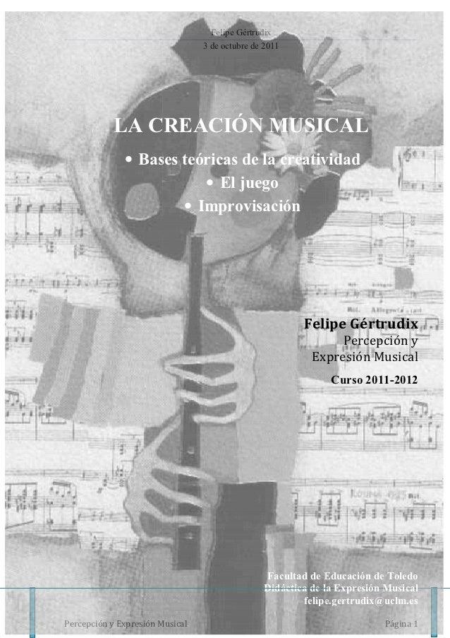 Felipe Gértrudix                                 3 de octubre de 2011            LA CREACIÓ MUSICAL              • Bases t...