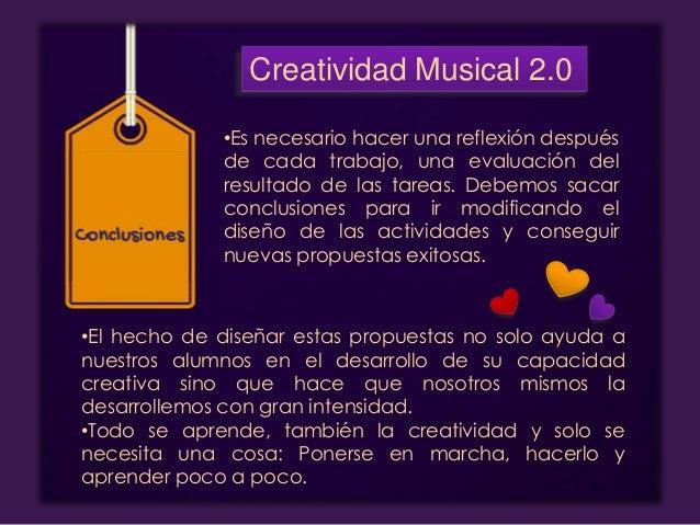 Creatividad Musical 2.0 Muchas veces pienso y deseo encontrar una metodología ideal para asentarme, para sentir cierto des...