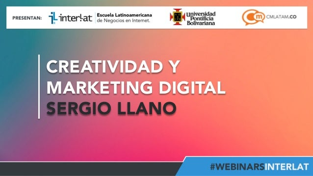 CREATIVIDAD Y MARKETING DIGITAL SERGIO LLANO #FormaciónEBusiness