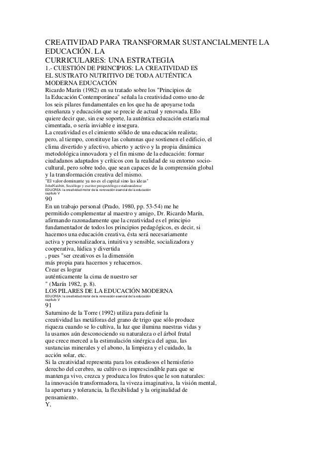 CREATIVIDAD PARA TRANSFORMAR SUSTANCIALMENTE LAEDUCACIÓN. LACURRICULARES: UNA ESTRATEGIA1.- CUESTIÓN DE PRINCIPIOS: LA CRE...