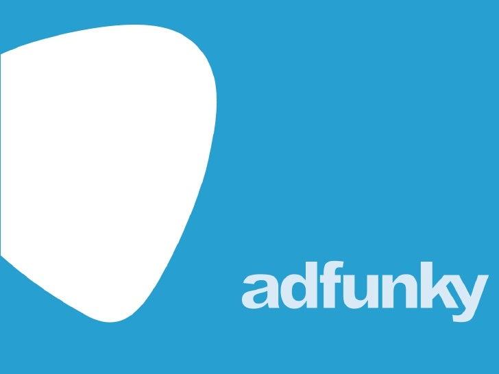 Somos Adfunky • Fundada en 2008           Matías Charas | Co-CEO                  Mariano Burstein | Co-CEO               ...