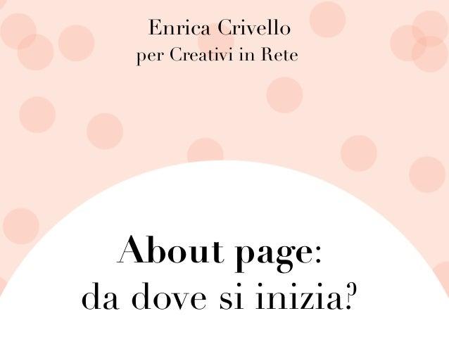 Enrica Crivello About page: da dove si inizia? per Creativi in Rete